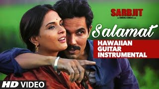 Salamat Full Video Song | SARBJIT | Hawaiian Guitar Instrumental By RAJESH THAKER
