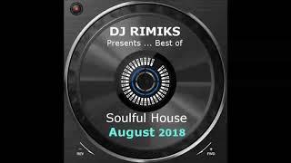 DJ Rimiks - Best of Soulful House 2018 (August)