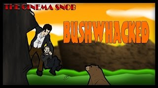 The Cinema Snob: BUSHWHACKED