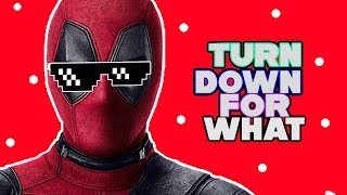 TOP 5 TURN DOWN FOR WHAT #2 PARTE DEADPOOL