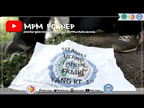Selamat Ulang Tahun yang ke-18 untuk FKMPI  MPM POLNEP