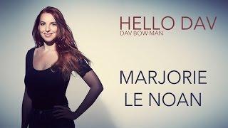 Hello Dav #14 MARJORIE LE NOAN - Dav Bow Man
