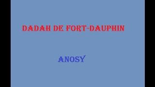 Dadah de Fort-Dauphin :: Anosy (LYRICS)