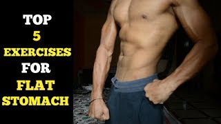 Top 5 Exercises For A Flat Stomach