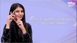 How To Apply Liquid Lipstick In 60 Seconds - POPxo Beauty