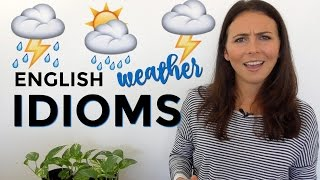How to Use English Idioms | Weather Idioms ☀️🌧⚡️🌤