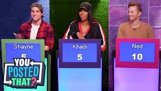 Ned from The Try Guys, Shayne Topp, and Khadi Don | You Posted That?