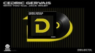 Cedric Gervais feat. Jack Wilby - With You (Extended Mix)