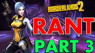 THE BORDERLANDS 2 RANT PART 3!