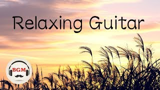 Relaxing Guitar Music - Peaceful Music - Chill Out Music For Work, Study