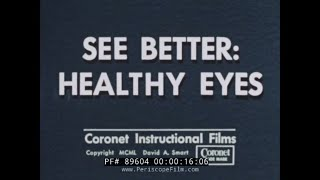 1950s EDUCATIONAL FILM   SEE BETTER: HEALTHY EYES   OCULIST /  OPTICIAN / GLASSES 89604