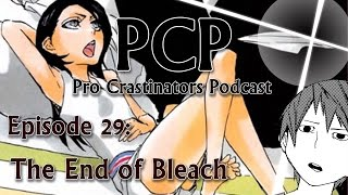 The End of Bleach - Pro Crastinators Podcast, Episode 29
