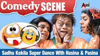 Sadhu Kokila Super Dance With Hasina & Pasina Item Songs Kannada Comedy Scene from Vajrakaya