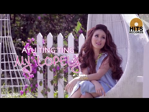 Ayu Ting Ting - My Lopely [Official Music Video]