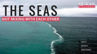 The Seas not mixing with each other ┇ Quran and Modern Science ┇ IslamSearch.org