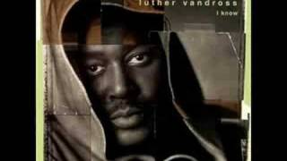I Know- Luther Vandross