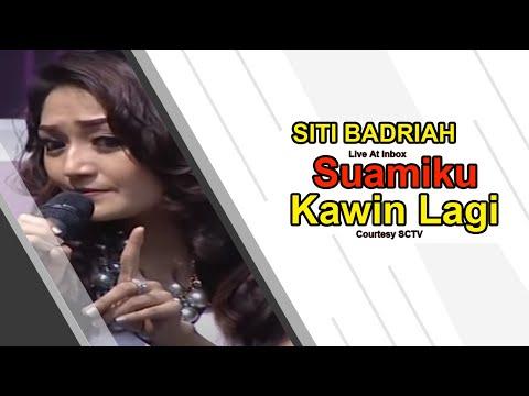 SITI BADRIAH [Suamiku Kawin Lagi] Live At Inbox (28-10-2014) Courtesy SCTV Mp3