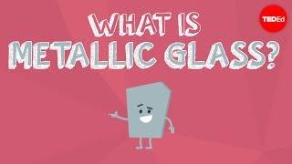 What is metallic glass? - Ashwini Bharathula