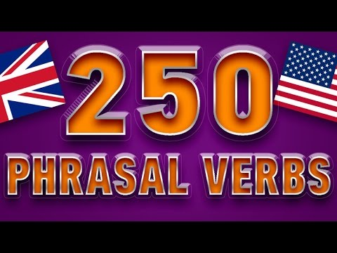 250 PHRASAL VERBS IN ENGLISH with examples - most common English phrasal verbs. Learning English