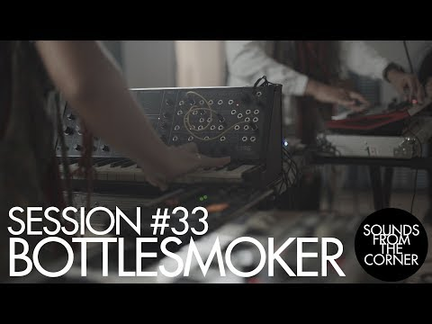 Sounds From The Corner : Session #33 Bottlesmoker