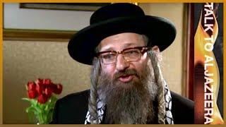 Talk to Al Jazeera - Rabbi Dovid Weiss: Zionism has created 'rivers of blood'