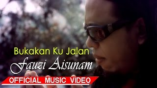 fauzi aisunam - bukakan ku jalan official music video hd
