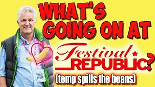 Whats Going On At Festival Republic | Why R&L 18 Is So Bad | Temp Reveals The Truth? |