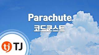 [TJ노래방] Parachute - 코드쿤스트(Feat.오혁,도끼) (CODE KUNST) / TJ Karaoke