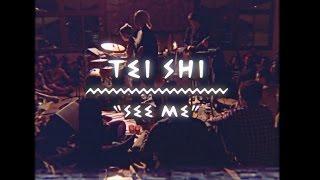Tei Shi - See Me (On The Mountain)