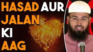 Hasad Aur Jalan Ki Aag - Fire of Jealousy & Envy By Adv. Faiz Syed
