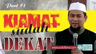 KIAMAT SUDAH DEKAT (1/2) -Kajian Akhir Zaman-   Ust. Zulkifli M. Ali, Lc, MA #1