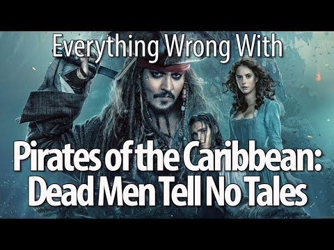 Everything Wrong With Pirates of the Caribbean Dead Men Tell No Tales