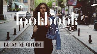 Lookbook | Bu Ay Ne Giydim!