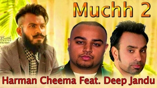 Muchh 2 (Full Song) Harman Cheema Feat. Deep Jandu | Punjabi Live Shows