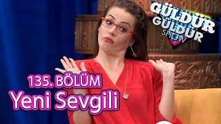 Güldür Güldür Show 135. Bölüm, Yeni Sevgili Skeci
