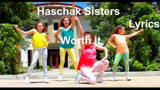 Haschak Sisters - Worth It Lyrics