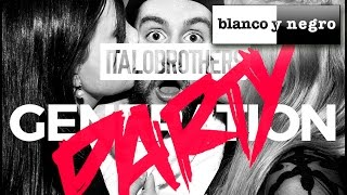 ItaloBrothers - Generation Party (Official Audio)