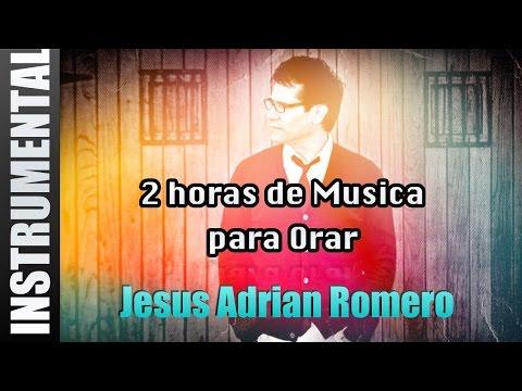 Musica Instrumental Para Orar Jesus Adrian Romero