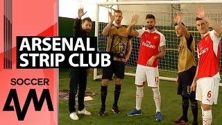 How many kits will they know? Mertesacker, Giroud, Özil & Koscielny on Strip Club