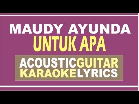 Maudy Ayunda - Untuk Apa ( Acoustic Guitar Karaoke )