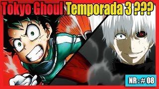 Tokyo Ghoul Nueva Temporada ? Boku No Hero Academia Llegara Este Año !!! | NotiRandom #08