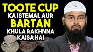 Toote Cup Ka Istemal Aur Bartan Khula Rakhne Ke Bare Me Islam Kya Kehta Hai By Adv. Faiz Syed