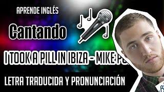Mike Posner - I Took A Pill In Ibiza (Official Video Lyrics) Letra Ingles + Pronunciacion