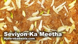 Seviyon Ka Meetha Recipe Video – How to Make Hyderabadi Sweet Vermicelli – Easy & Simple