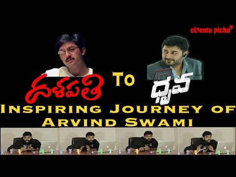 Dhalapati to Dhruva - An Inspiring Journey of Arvind Swamy