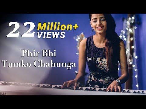 Phir Bhi Tumko Chahunga Half Girlfriend Female Cover Version By Ritu Agarwal