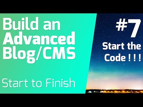 Starting the Code! - Building an Advanced BlogCMS (Episode 7)