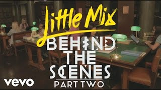 Little Mix - Black Magic (Behind The Scenes Pt. 2)