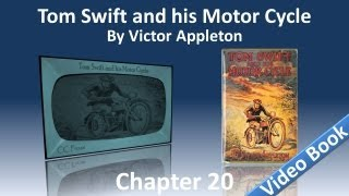 Chapter 20 - Tom Swift and His Motor Cycle by Victor Appleton