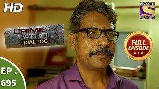Crime Patrol Dial 100  -  Ep 695 -  Full Episode  - 19th January, 2018